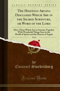Cover The Heavenly Arcana Disclosed Which Are in the Sacred Scripture, or Word of the Lord