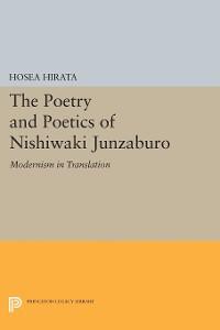 Cover The Poetry and Poetics of Nishiwaki Junzaburo