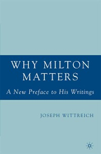 Cover Why Milton Matters: A New Preface to His Writings