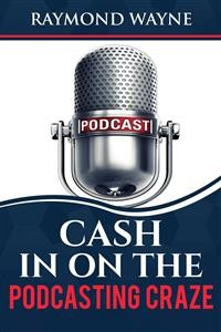 Cover Cash In On  The Podcasting Craze