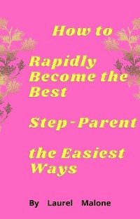 Cover How-to-Rapidly-Become-the-Best-Step-Parent-the-Easiest-Ways