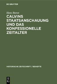 Cover Calvins Staatsanschauung und das konfessionelle Zeitalter