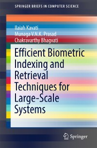 Cover Efficient Biometric Indexing and Retrieval Techniques for Large-Scale Systems