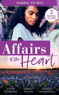 Cover Affairs Of The Heart: Daring To Win: Heiress on the Run / The Heir of the Castle / The Heiress's Secret Romance