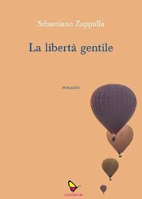 Cover La libertà gentile