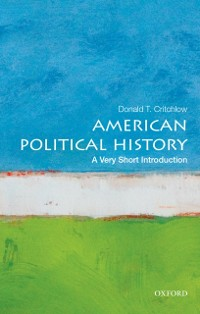 Cover American Political History: A Very Short Introduction
