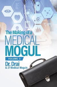 Cover The Making of a Medical Mogul, Vol. 3
