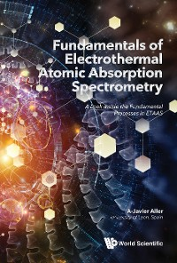Cover Fundamentals Of Electrothermal Atomic Absorption Spectrometry: A Look Inside The Fundamental Processes In Etaas