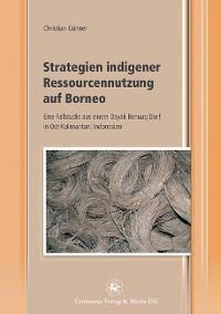 Cover Strategien indigener Ressourcennutzung auf Borneo