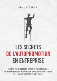 Cover LES SECRETS DE L'AUTOPROMOTION EN ENTREPRISE