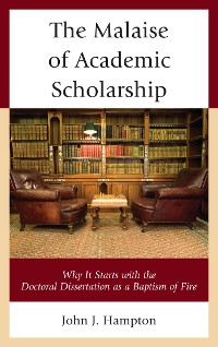 Cover The Malaise of Academic Scholarship