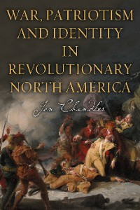 Cover War, Patriotism and Identity in Revolutionary North America