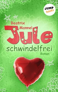 Cover Jule - Band 3: Schwindelfrei