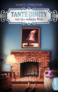 Cover Tante Dimity und das verhexte Haus