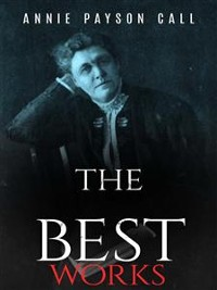 Cover Annie Payson Call: The Best Works