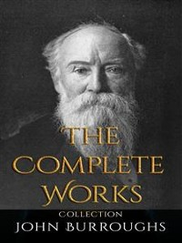 Cover John Burroughs: The Complete Works