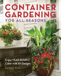 Cover Container Gardening for All Seasons