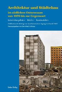 Cover Architektur und Städtebau im südlichen Ostseeraum von 1970 bis zur Gegenwart