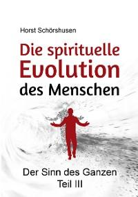 Cover Die spirituelle Evolution des Menschen