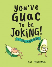Cover You've Guac to Be Joking