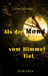 Cover Als der Mond vom Himmel fiel