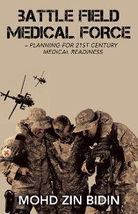 Cover Battle Field Medical Force – Planning for 21St Century Medical Readiness