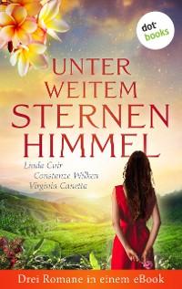 Cover Unter weitem Sternenhimmel: Drei Romane in einem eBook