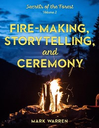 Cover Fire-Making, Storytelling, and Ceremony