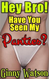 Cover Hey Bro! Have You Seen My Panties?