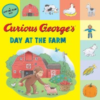 Cover Curious George's Day at the Farm (tabbed lift-the-flap)