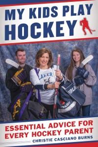 Cover My Kids Play Hockey