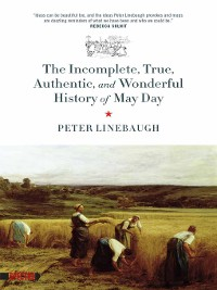 Cover The Incomplete, True, Authentic, and Wonderful History of May Day