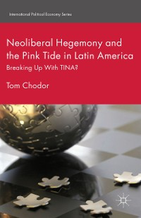 Cover Neoliberal Hegemony and the Pink Tide in Latin America