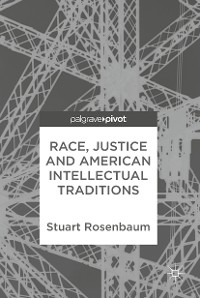 Cover Race, Justice and American Intellectual Traditions