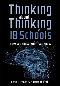 Cover Thinking About Thinking in IB Schools