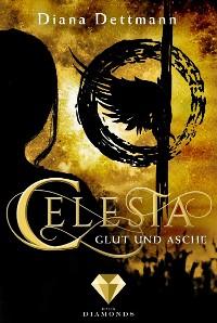 Cover Celesta: Glut und Asche (Band 4)