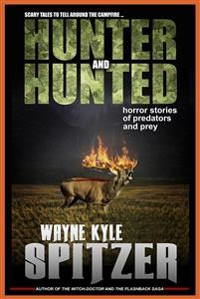 Cover Hunter and Hunted: Horror Stories of Predators and Prey