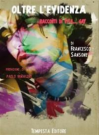 Cover Oltre l'evidenza - racconti di vita... gay