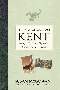 Cover The A-Z of Curious Kent