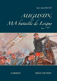 Cover Augustin, ma bataille de Loigny