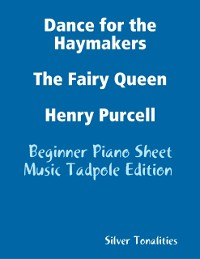 Cover Dance for the Haymakers the Fairy Queen Henry Purcell - Beginner Piano Sheet Music Tadpole Edition