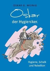 Cover Oskar, der Hygieniker