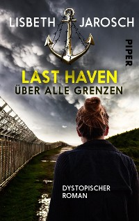 Cover Last Haven – Über alle Grenzen