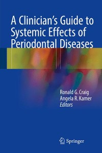 Cover A Clinician's Guide to Systemic Effects of Periodontal Diseases
