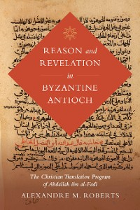 Cover Reason and Revelation in Byzantine Antioch