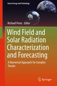 Cover Wind Field and Solar Radiation Characterization and Forecasting