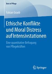 Cover Ethische Konflikte und Moral Distress auf Intensivstationen