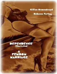 Cover Dependence (Illustrated) - A Femdom Marriage