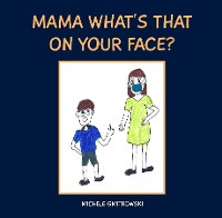 Cover MAMA WHAT'S THAT ON YOUR FACE?