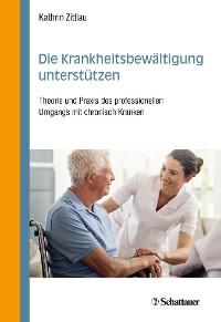 Cover Die Krankheitsbewältigung unterstützen